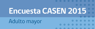 Documento Encuesta CASEN 2015 Adulto Mayor